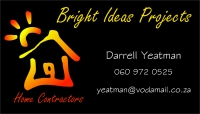 Bright Ideas Projects Home Contractors - Darrell 060 972 0525
